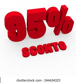 3d render 95 percent off with the word Sconto (Discount in Italian) on a white background.