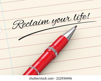 3d render of pen on paper written reclaim your life