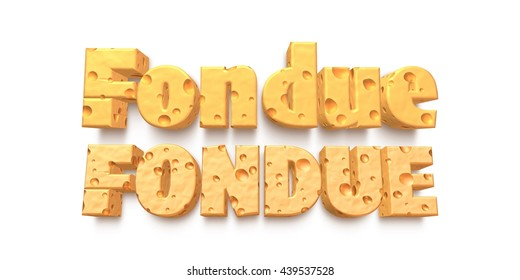 "3D rendered cheese food name of ""Fondue"" in cheese text on isolated white background."