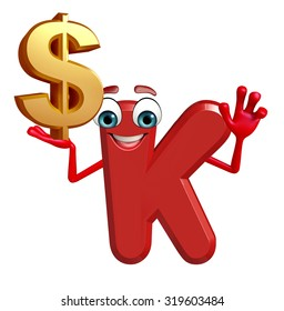 3d rendered illustration of alphabet K Cartoon Character with dollar sign