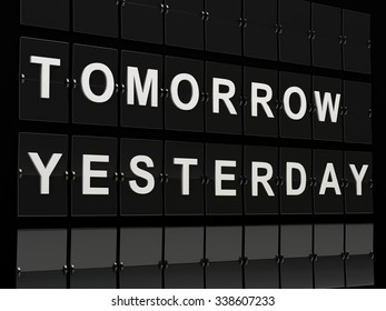 3d renderer illustration. Airport board with tomorrow and yesterday words. Time concept.
