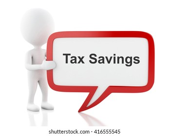 3d renderer image. White people with speech bubble that says Tax Savings. Business concept. Isolated white background.