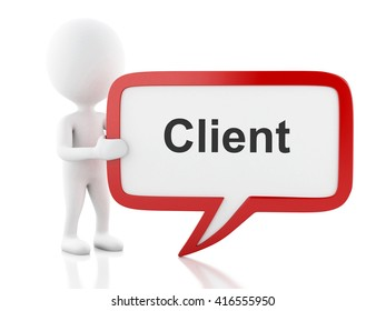 3d renderer image. White people with speech bubble that says client. Business concept. Isolated white background.