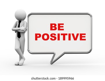 3d rendering of business person standing with be positive bubble speech. 3d white people man character.