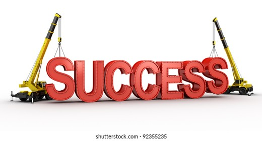 3d rendering of a mobile crane lifting the last letters in place to spell the word SUCCESS, to illustrate the concept of building or having success.