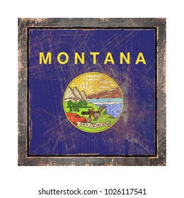 3d rendering of a Montana State flag over a rusty metallic plate wit a rusty frame. Isolated on white background.