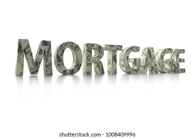 3D rendering of MORTGAGE word wrapped around with 100 USD banknotes over white background