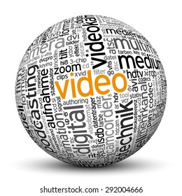 "3D Sphere on White Background with Word Cloud Texture Imprint. This Ball with Tag Cloud Text are in German and English Language. Main Keyword is ""Video""."