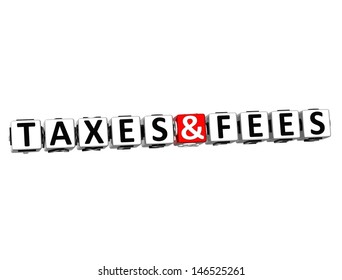 3D Taxes And Fees Button Click Here Block Text over white background