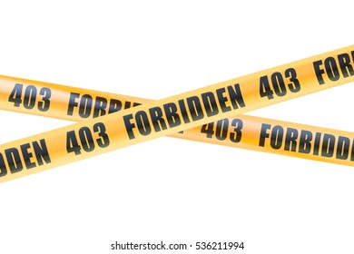 403 Forbidden Caution Barrier Tapes, 3D rendering isolated on white background