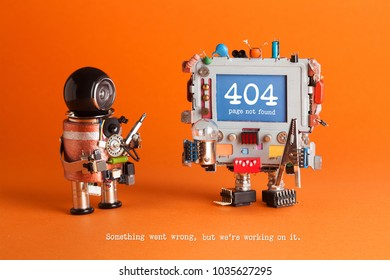 404 error page not found. Serviceman robot with screw driver, robotic computer warning message on blue screen. Orange background. Text Something went wrong but we are working on it.