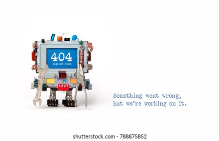 404 error page not found. Handyman robot with hand wrench pliers on white background. Text message Something went wrong but we are working on it.