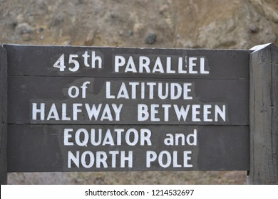 45th parallel sign located in Yellowstone North marks the halfway point between the north pole and equater