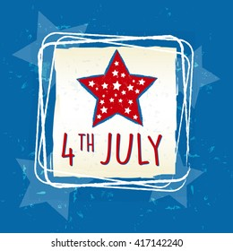 4th of July with star in retro drawing square frame over blue - USA Independence Day, american holiday concept
