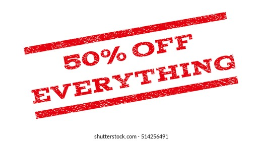 50 Percent Off Everything watermark stamp. Text tag between parallel lines with grunge design style. Rubber seal stamp with unclean texture. Glyph red color ink imprint on a white background.