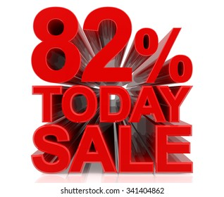 82% TODAY SALE word on white background 3d rendering