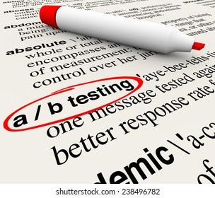 A/B Testing words in a dictionary definition explaining the process or experiment of comparing two messages and seeing which performs better then rolling the highest one to the whole audience