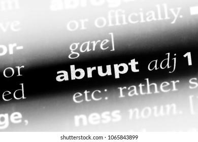 abrupt word in a dictionary. abrupt concept.