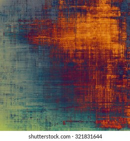 Abstract composition on textured, vintage background with grunge stains. With different color patterns: purple (violet); red (orange); blue; cyan