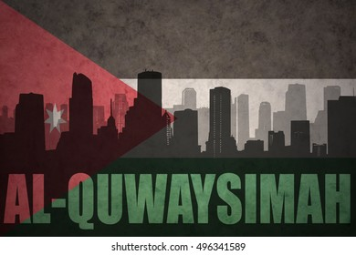 abstract silhouette of the city with text Al-Quwaysimah at the vintage jordan flag background