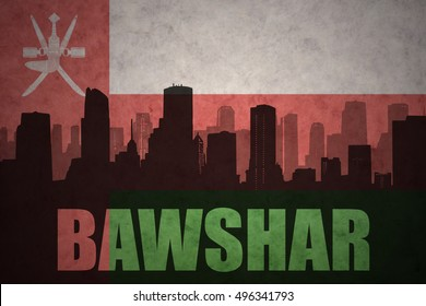 abstract silhouette of the city with text Bawshar at the vintage oman flag background