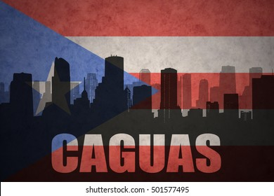 abstract silhouette of the city with text Caguas at the vintage puerto rican flag background
