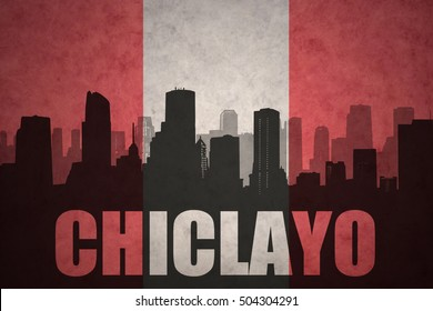 abstract silhouette of the city with text Chiclayo at the vintage peruvian flag background
