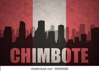 abstract silhouette of the city with text Chimbote at the vintage peruvian flag background