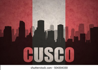 abstract silhouette of the city with text Cusco at the vintage peruvian flag background