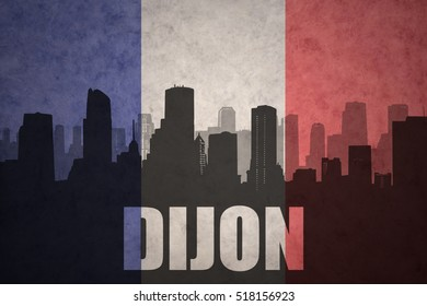 abstract silhouette of the city with text Dijon at the vintage french flag background