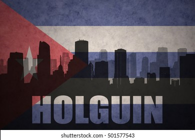 abstract silhouette of the city with text Holguin at the vintage cuban flag background