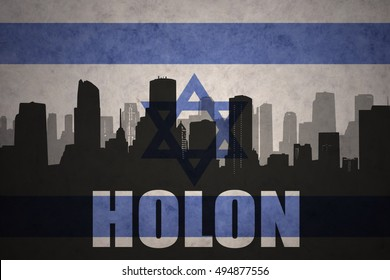 abstract silhouette of the city with text Holon at the vintage israel flag background
