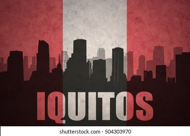 abstract silhouette of the city with text Iquitos at the vintage peruvian flag background