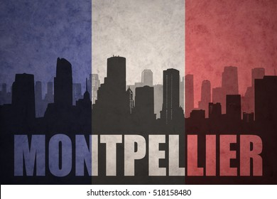 abstract silhouette of the city with text Montpellier at the vintage french flag background