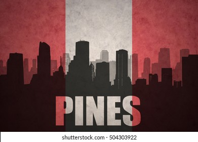 abstract silhouette of the city with text Pines at the vintage peruvian flag background