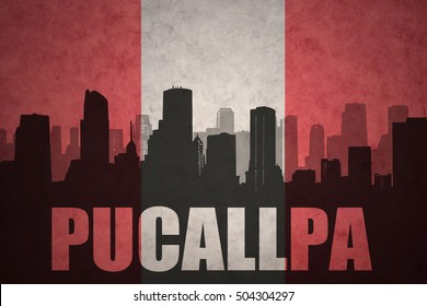 abstract silhouette of the city with text Pucallpa at the vintage peruvian flag background
