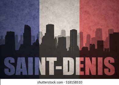 abstract silhouette of the city with text Saint-Denis at the vintage french flag background