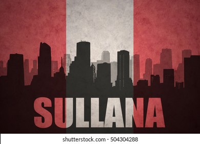 abstract silhouette of the city with text Sullana at the vintage peruvian flag background