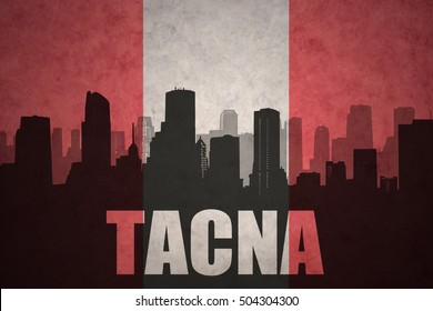 abstract silhouette of the city with text Tacna at the vintage peruvian flag background