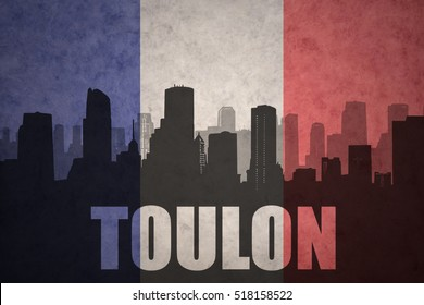 abstract silhouette of the city with text Toulon at the vintage french flag background