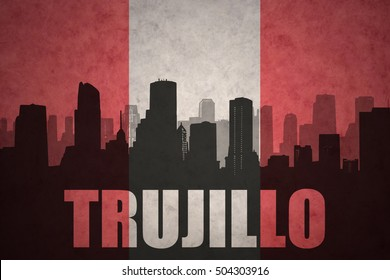 abstract silhouette of the city with text Trujillo at the vintage peruvian flag background