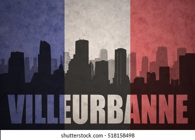 abstract silhouette of the city with text Villeurbanne at the vintage french flag background