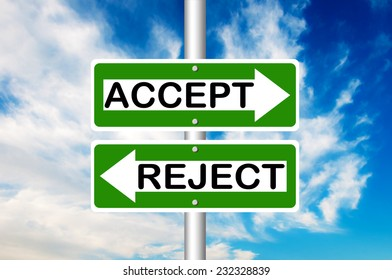 Accept and Reject two way road sign with a blue sky in a background