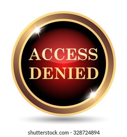 Access denied icon. Internet button on white background.