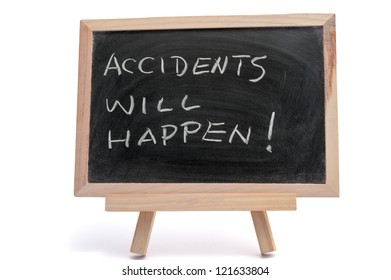 """""""Accidents will happen"""" saying written on blackboard over white background"""