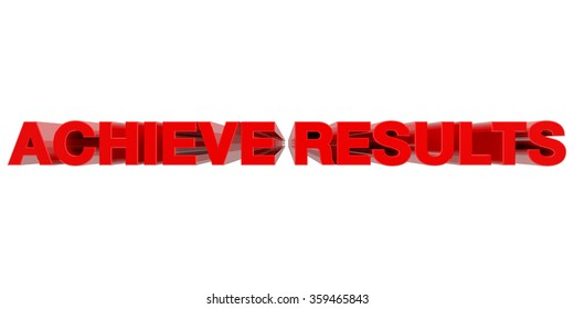 ACHIEVE RESULTS word on white background 3d rendering