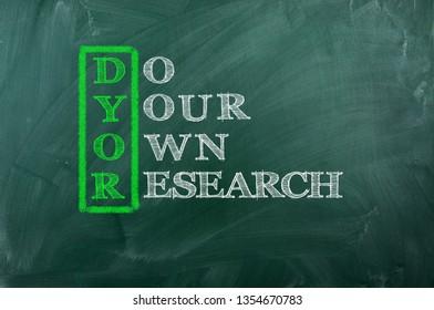 Acronym DYOR - Do Your Own Research  on blackboard.