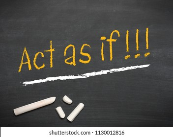 Act as if on a blackboard with chalk , motivation or optimistic mindset