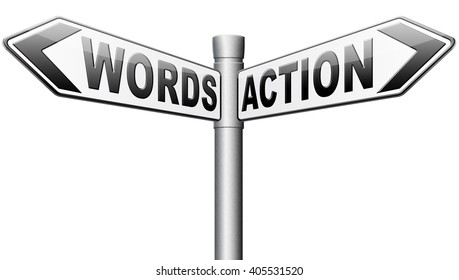 action words the time to act is now or never mister big mouth you can do the talk but can you do the walk