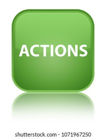Actions isolated on special soft green square button reflected abstract illustration